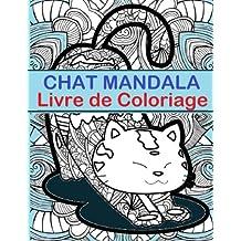 Chat Mandala Livre de Coloriage: Chat Mandala Livre de Coloriage est un livre amusant pour tous les ages - Adultes et enfants semblables peuvent se detendre tout en colorant des motifs sur des pages a colorier pleine grandeur. Seiten aident a prevenir les marqueurs de couleur.