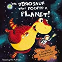 The Dinosaur that Pooped a Planet Audiobook by Tom Fletcher, Dougie Poynter Narrated by Tom Fletcher, Dougie Poynter