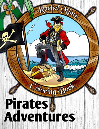 Pirates Adventures - Coloring Book: Gold Chests, Skulls, Pirates Ship, Treasure Island Scenes & Pirates Puzzles For For Kids 6+