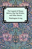 img - for The Legend of Sleepy Hollow, Rip Van Winkle and Other Stories (The Sketch-Book of Geoffrey Crayon, Gent.) book / textbook / text book