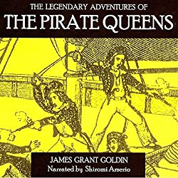 The Legendary Adventures of the Pirate Queens