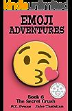 Emoji Adventures Volume 6: The Secret Crush