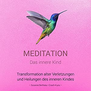 Meditation für das innere Kind Hörbuch