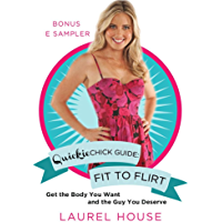 QuickieChick Guide: Fit to Flirt: Get the Body You Want and the Guy You Deserve (English Edition)