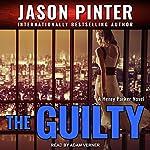 The Guilty: Henry Parker Series, Book 2 | Jason Pinter