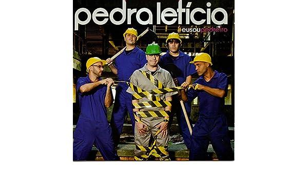 LETICIA EU BAIXAR CD PEDRA SOU PEDREIRO