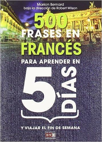 500 Frases en frances para aprender en 5 dias Idiomas: Amazon.es: Marion Bernard: Libros