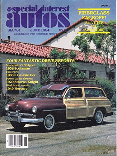 1984 84 June Special Interest Autos Magazine, Number # 81 (Drive Reports: 1941 Mercury Wagon / 1958 studebaker Scotsman / 1929 Stearns - Knight Eight / 1963 Ford Galaxie 427)