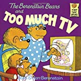 The Berenstain Bears and Too Much TV, Stan Berenstain, Jan Berenstain, 0394865707