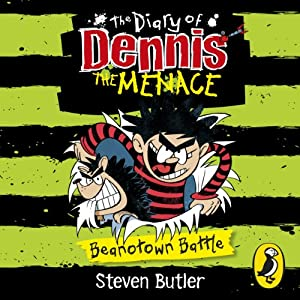 The Diary of Dennis the Menace: Beanotown Battle (Book 2) Audiobook