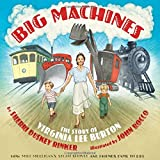 img - for Big Machines: The Story of Virginia Lee Burton book / textbook / text book
