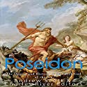 Poseidon: The Origins and History of the Greek God of the Sea Audiobook by  Charles River Editors, Andrew Scott Narrated by Scott Clem