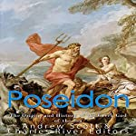 Poseidon: The Origins and History of the Greek God of the Sea |  Charles River Editors,Andrew Scott