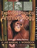 Exploring Physical Anthropology : A Lab Manual and Workbook, Walker-Pacheco, Suzanne E., 0895828111