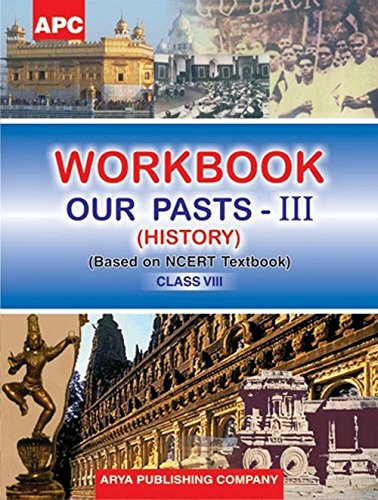 Workbook Our Pasts - III Class- VIII (Based on NCERT textbooks) ebook