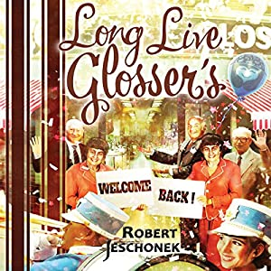 Long Live Glosser's Audiobook