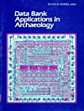 Data Bank Applications in Archaeology, Sylvia W. Gaines, 0816506868