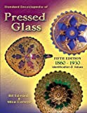 Standard Encyclopedia of Pressed Glass, 1860-1930, Bill Edwards and Mike Carwile, 1574325485