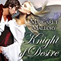 Knight of Desire: All The King's Men Series, Book 1 Audiobook by Margaret Mallory Narrated by Derek Perkins