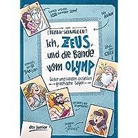 Ich, Zeus, und die Bande vom Olymp , Götter und Helden erzählen griechische Sagen