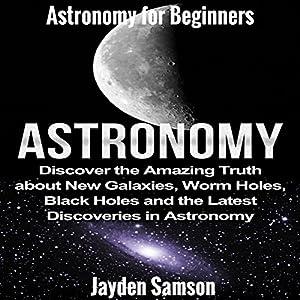 Astronomy: Astronomy for Beginners Audiobook