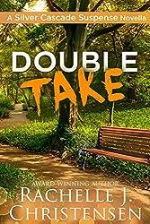 Double Take (Silver Cascade Suspense Book 2)