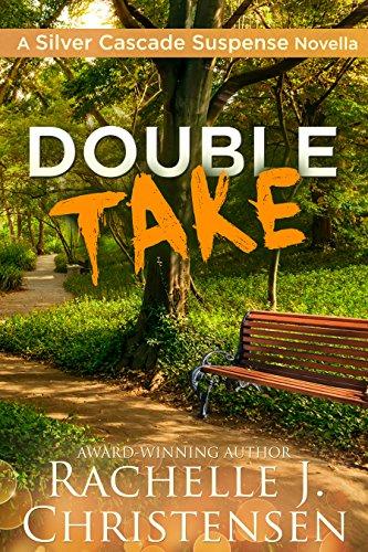 Double Take (Silver Cascade Suspense Book 2) by [Christensen, Rachelle J.]