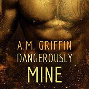 Dangerously Mine Audiobook