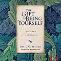 The Gift of Being Yourself: The Sacred Call to Self-Discovery Audiobook by David G. Benner Narrated by David Cochran Heath
