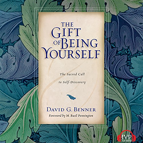 The Gift of Being Yourself: The Sacred Call to Self-Discovery from Unknown