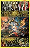 The Golden Number Ratio Principle: Why the Fibonacci Numbers Exalt Beauty and How to Create PHI Compositions in Art, Design, & Photography: An Artistic ... Odyssey Mythology Photography Book 2)