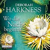 Wo die Nacht beginnt | Deborah Harkness