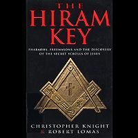 The Hiram Key: Pharoahs,Freemasons and the Discovery of the Secret Scrolls of Christ