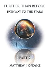 Further Than Before: Pathway to the Stars: Part 2 Paperback