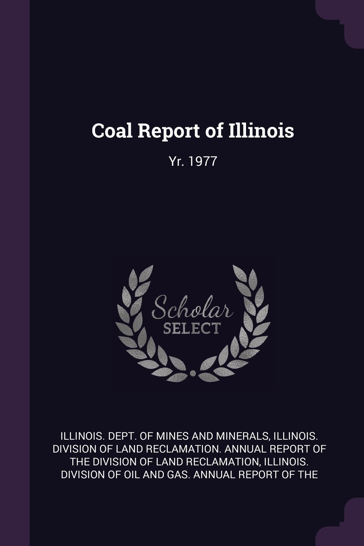 Coal Report of Illinois: Yr. 1977 pdf epub
