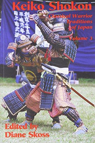 Keiko Shokon Classical Warrior Traditions of Japan (Classical Warrior Traditions of Japan 3)