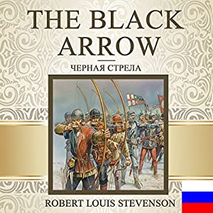 The Black Arrow [Russian Edition] Audiobook