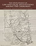 img - for The Development of Law and Legal Institutions among the Cherokees book / textbook / text book