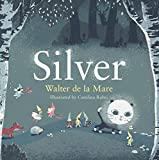 Silver (Four Seasons of Walter de la Mare)