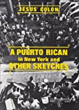 A Puerto Rican in New York and Other Sketches, Colón, Jesús, 0717805891