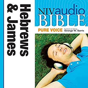 NIV Audio Bible, Pure Voice: Hebrews and James Audiobook