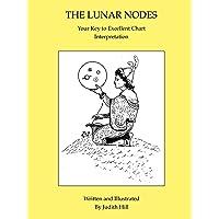 The Lunar Nodes: Your Key to Excellent Chart Interpretation