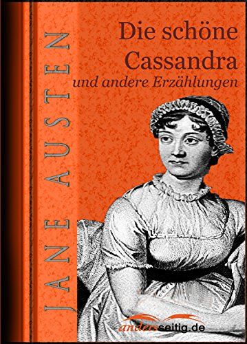 Amazon die schne cassandra und andere erzhlungen german die schne cassandra und andere erzhlungen german edition by austen jane fandeluxe Ebook collections