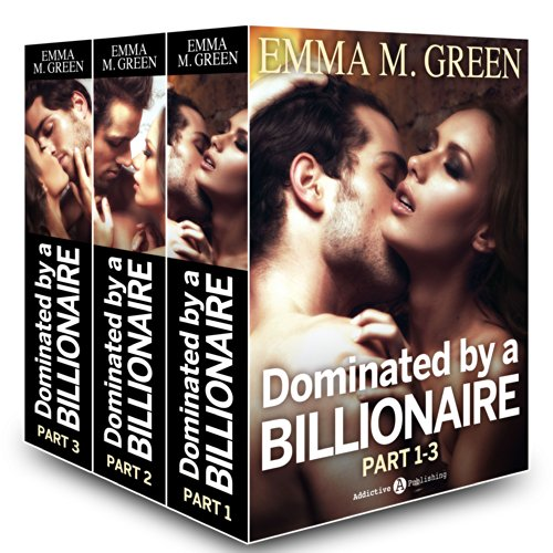Boxed Set: Dominated by a Billionaire - Part 1-3: Irresistible Billionaire (Dominated by a Billionaire Boxed set Book 1)