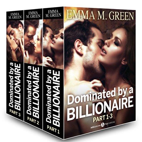 Boxed Set: Dominated by a Billionaire - Part 1-3: Irresistible Billionaire (Dominated by a Billionaire Boxed set)
