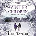 The Winter Children Audiobook by Lulu Taylor Narrated by Clare Corbett