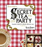 Ms Marmite Lover's Secret Tea Party: Exquisite recipes for ultimate afternoon teas