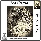Beau Démon | Livre audio Auteur(s) : Paul Féval Narrateur(s) : Emmanuelle Lemée