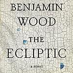The Ecliptic: A Novel | Benjamin Wood