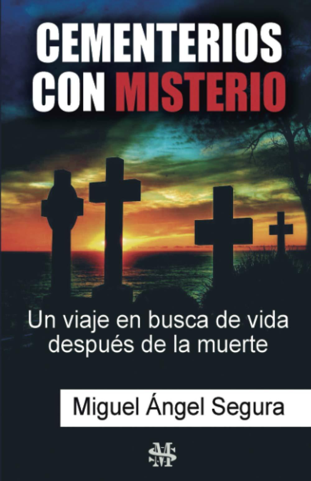 Cementerios con misterio: Un viaje en busca de vida después ...